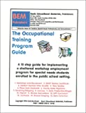 The Occupational Training Program Guide, Skarlinski, Robert W., 1585320005