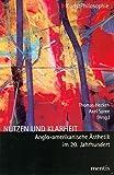 Nutzen und Klarheit: Anglo-amerikanische Ästhetik im 20. Jahrhundert (KunstPhilosophie)