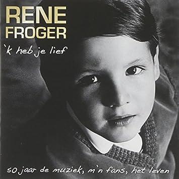 rene froger 50 jaar K Heb Je Lief 50 Jaar by Rene Froger by Rene Froger: Amazon.co.uk  rene froger 50 jaar