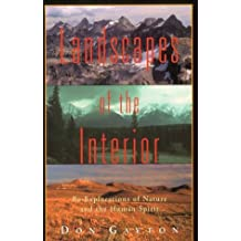 Landscapes of the Interior: Re-Explorations of Nature and the Human Spirit