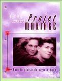 projet mariage pour le plaisir de vivre ? deux
