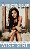 Wise Girl: What I've Learned About Life, Love, and Loss by Jamie-Lynn Sigler (2002-08-01)