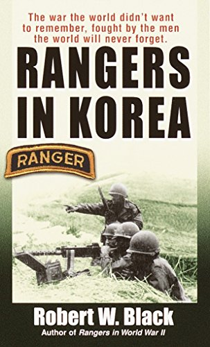 Rangers in Korea: The War the World Didn't Want to Remember, Fought by the Men the World Will Never Forget (Best Gun In Modern Warfare 2)