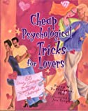 Cheap Psychological Tricks for Lovers: 55 Savvy Strategies for the Romantically Challenged