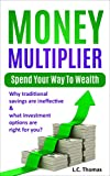 Money Multiplier: Spend Your Way to Wealth