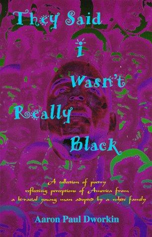 They Said I Wasn't Really Black