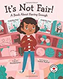 It's Not Fair!: A Book About Having Enough (Generous Kids)
