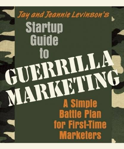 Startup Guide to Guerrilla Marketing: A Simple Battle Plan For Boosting Profits [Jay Levinson] (Tapa Blanda)