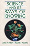 img - for Science and Its Ways of Knowing book / textbook / text book