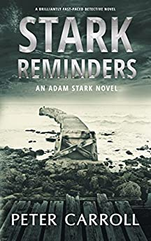 Stark Reminders: A brilliantly fast-paced detective novel (An Adam Stark Novel Book 4) by [Carroll, Peter]