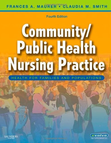 Community/Public Health Nursing Practice: Health for Families and Populations (Maurer, Community/ Public Health Nursing Practice)