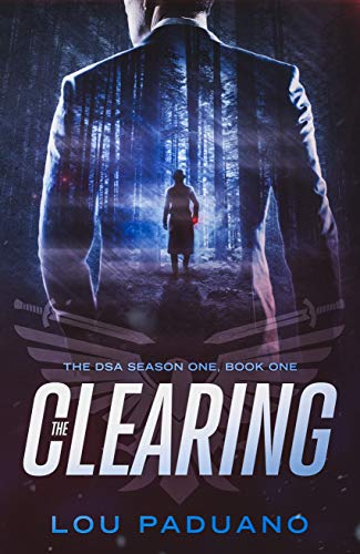 The Clearing: DSA Season One, Book One by [Paduano, Lou]