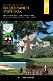 The Complete Guide to Wilder Ranch State Park, Henze, Eric, 0989039218