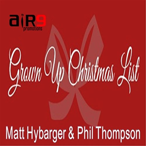 Grown Up Christmas List (feat. Phil Thompson)