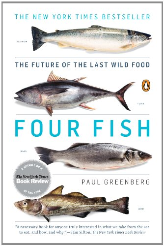 Four Fish: The Future of the Last Wild Food by [Greenberg, Paul]