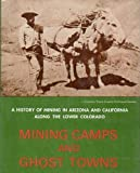 Mining Camps and Ghost Towns, Frank Love, 0870260316