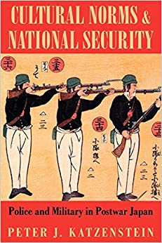 Cultural Norms and National Security: Six Character Studies from the 'Genealogy': Police and Military in Postwar Japan (Cornell Studies in Political Economy)