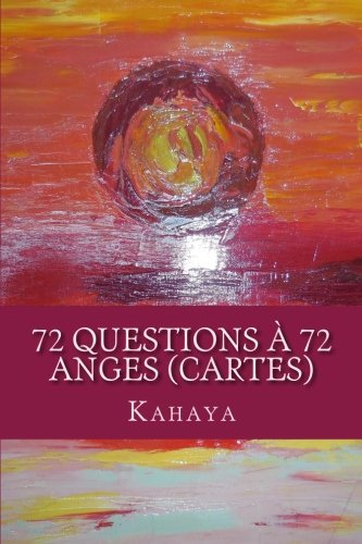 72 questions  72 anges (CARTES) (French Edition)