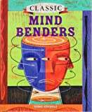 Classic Mind Benders, Terry H. Stickels, 1402723598
