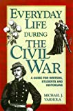 Everyday Life During the Civil War (Writer's Guides to Everyday Life)