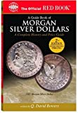 img - for A Guide Book Of Morgan Silver Dollars: A Complete History and Price Guide (The Official Red Book) by Q. David Bowers Leroy C. Van Allen (Foreword) (2005-03-31) book / textbook / text book