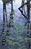 img - for To Hear the Rain: Selected Haiku of Peggy Lyles book / textbook / text book