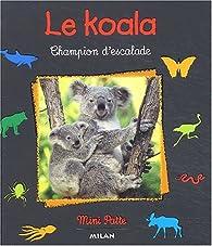 Le koala. Champion d'escalade par Valérie Tracqui