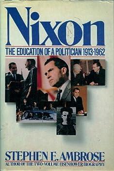Nixon Volume #1: The Education of a Politician, 1913-62 0671657224 Book Cover