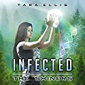 Infected, The Shiners Audiobook by Tara Ellis Narrated by Tara Ellis