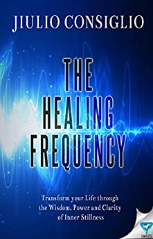 The Healing Frequency by [Consiglio, Jiulio]