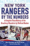 img - for New York Rangers by the Numbers: A Complete Team History of the Broadway Blueshirts by Uniform Number book / textbook / text book
