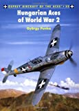 Hungarian Aces of World War 2 by György Punka (2002-10-25)