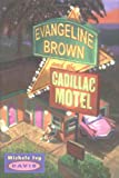 Evangeline Brown and the Cadillac Motel, Michele Ivy Davis, 0525472215