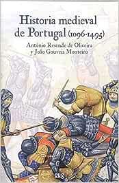 HISTORIA MEDIEVAL DE PORTUGAL 1096-1495 Colección Historia: Amazon ...