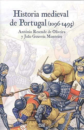 HISTORIA MEDIEVAL DE PORTUGAL 1096-1495 Colección Historia: Amazon.es: Resende de Oliveira, António, Gouveia Monteiro, Joao, Valdaliso Casanova, Covadonga: Libros
