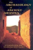 Archaeology of Ancient Arizona, Reid, Jefferson and Whittlesey, Stephanie M., 0816513805