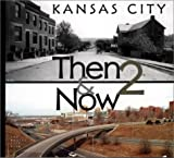 Kansas City Then and Now II, Monroe Dodd, 0974000914