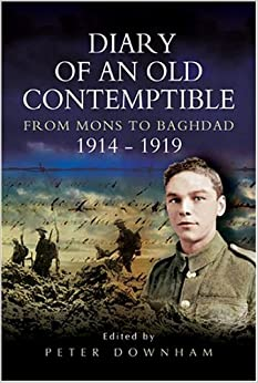 Book The Diary of an Old Contemptible: From Mons to Baghdad 1914-1919