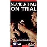 Nova: Neanderthals on Trial