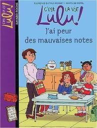 C'est la vie Lulu, tome 3 : J'ai peur des mauvaise notes par Florence Dutruc-Rosset