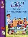 C'est la vie Lulu, tome 3 : J'ai peur des mauvaise notes par Dutruc-Rosset