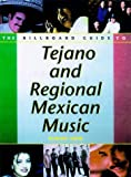 Billboard Guide to Tejano and Regional Mexican Music, Ramiro Burr, 0823076911