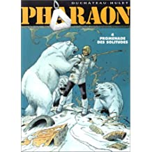PHARAON T04: PROMENADE DES SOLITUDES