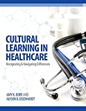 img - for Cultural Learning in Healthcare: Recognizing and Managing Differences book / textbook / text book