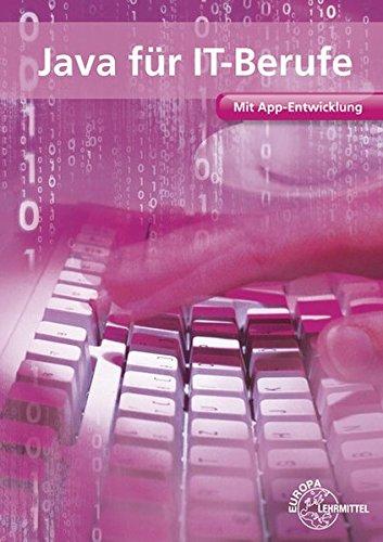 Java für IT-Berufe: Mit App-Entwicklung Taschenbuch – 11. August 2015 Dirk Hardy Europa-Lehrmittel 3808585609 Berufsschulbücher