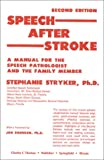 img - for Speech After Stroke: A Manual for the Speech Pathologist and the Family Member book / textbook / text book