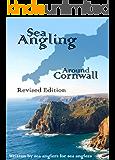 Sea Angling Around Cornwall revised edition