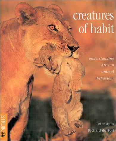 Creatures of Habit: Understanding African Animal Behavior pdf