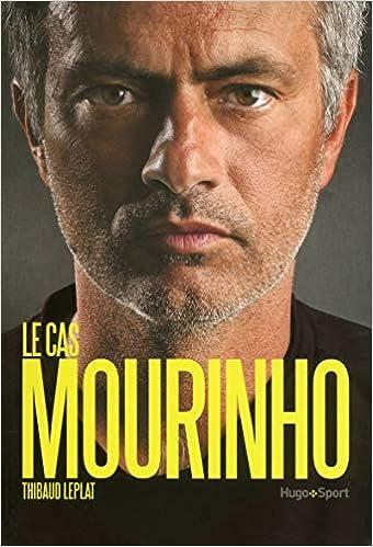 Le cas Mourinho de Thibaud Leplat