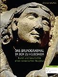 Das Brunograbmal Im Dom Zu Hildesheim : Kunst und Geschichte Einer Romanischen Skulptur, Schuffels, Christian, 3795422558